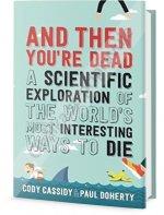 Vědecká vysvětlení nejbizarnějších způsobů smrti