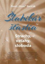 Šlabikár šťastia Strachy, vzťahy, sloboda