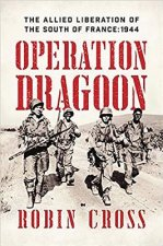 Forgotten Victory - Operation Dragoon and Liberation of the South of France
