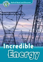Oxford Read and Discover: Level 6: Incredible Energy Audio Pack