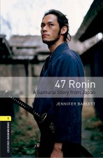 Oxford Bookworms Library: Level 1:: 47 Ronin: A Samurai Story from Japan audio pack
