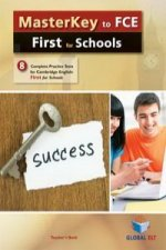 MASTERKEY TO FCE FIRST FOR SCHOOLS: 8 COMPLETE PRACTICE TESTS