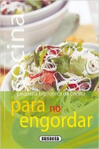 Cocina para no engordar (Pequeña biblioteca de cocina)