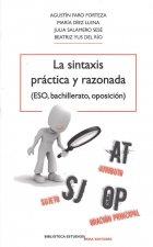 LA SINTAXIS PRÁCTICA Y RAZONADA (ESO, BACHILLERATO, OPOSICIÓN)