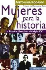 Mujeres para la historia:España silenciada siglo XX