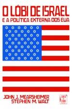 Lóbi de Israel e a Política Externa dos EUA (O)