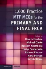 1,000 Practice MTF MCQs for the Primary and Final FRCA