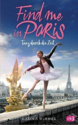 Find me in Paris - Tanz durch die Zeit. Bd.1