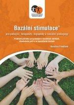 Bazální stimulace pro ošetřující, terapeuty, logopedy a speciální pedagogy