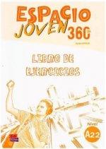 Espacio Joven 360 A2.2 : Student Exercises Book