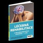 Léčebná rehabilitace u neurologických diagnóz - 1. díl