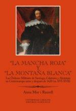 """""""La Mancha Roja"""" y """"la Montaňa Blanca"""" Las Órdenes Militares de Santiago"""