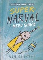 SUPER NARVAL Y MEDU SHOCK