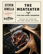 Meateater Fish and Game Cookbook