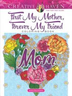 Creative Haven First My Mother, Forever My Friend Coloring Book