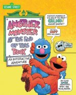 Sesame Street: Another Monster at the End of This Book: An Interactive Adventure