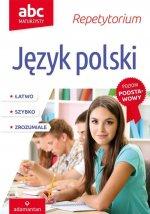 ABC Maturzysty Repetytorium Język polski Poziom podstawowy