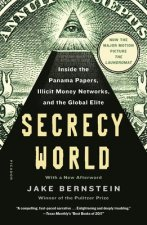 Secrecy World: Inside the Panama Papers, Illicit Money Networks, and the Global Elite