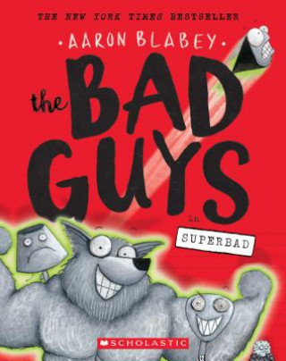 The Bad Guys in Superbad (the Bad Guys #8), Volume 8