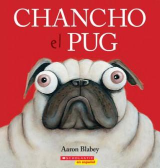Chancho el Pug = Pig the Pug