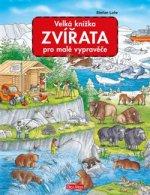 Velká knížka Zvířata pro malé vypravěče