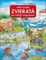 Veľká knižka Zvieratá pre malých rozprávačov