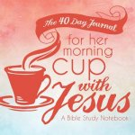 40 Day Journal for Her Morning Cup with Jesus