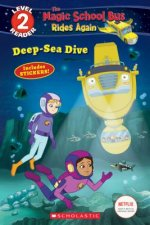Deep-Sea Dive (The Magic School Bus: Rides Again: Scholastic Reader, Level 2)