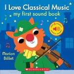 I Love Classical Music (My First Sound Book)