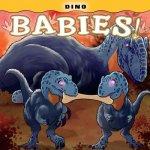 Dino Babies!