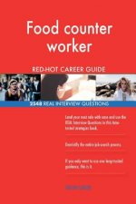 Food counter worker RED-HOT Career Guide; 2548 REAL Interview Questions