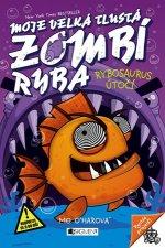 Moje velká tlustá zombí ryba Rybosaurus útočí