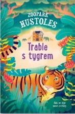 Zoopark Hustoles Trable s tygrem