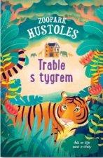 Zoopark Hustoles Trable s tygrem