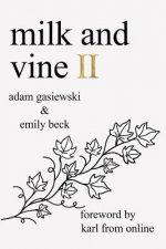 Milk and Vine II
