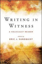Writing in Witness: A Holocaust Reader