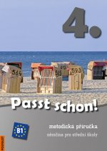 Passt schon! 4. Němčina pro SŠ - Metodická příručka + 3 CD