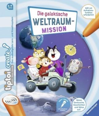 tiptoi CREATE Die galaktische Weltraum-Mission