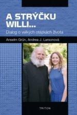 A strýčku Willi...