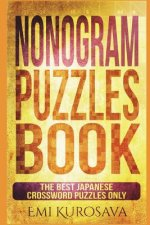 Nonogram Puzzles Book: The Best Japanese Crossword Puzzles Only
