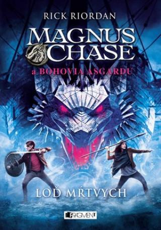 Magnus Chase a bohovia Asgardu Loď mŕtvych