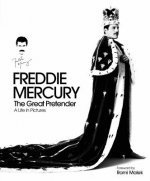 Freddie Mercury - The Great Pretender, a Life in Pictures
