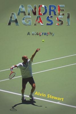 Andre Aggasi: A Biography