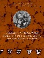 Globale und regionale Aspekte in der Entwicklung des deutschen Ordens