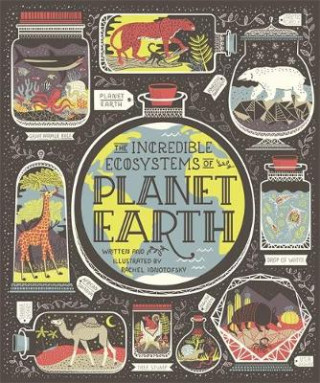 Incredible Ecosystems of Planet Earth