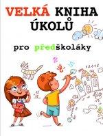 Velká kniha úkolů pro předškoláky