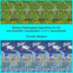 Modern Stereogram Algorithms for Art and Scientific Visualization: A C++ Sourcebook