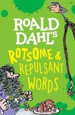 Roald Dahl's Rotsome & Repulsant Words