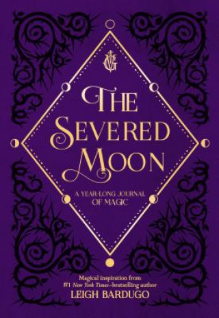 SEVERED MOON A YEARLONG JOURNAL OF MAGIC