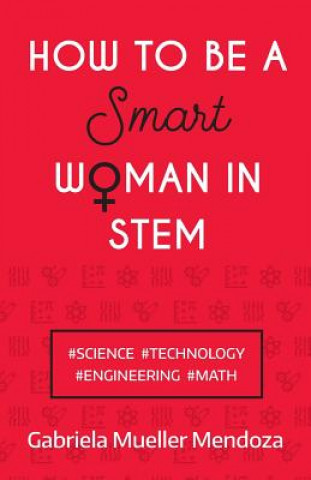 How to be a Smart Woman in STEM